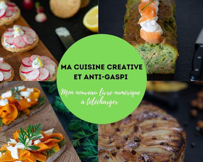 photo des recettes de mon nouveau livre Ma cuisine créative et anti-gaspi